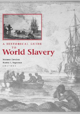 A Historical Guide to World Slavery By Drescher, Seymour (EDT)/ Engerman, Stanley (EDT)