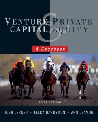 Venture Capital and Private Equity By Lerner, Josh/ Hardymon, Felda/ Leamon, Ann
