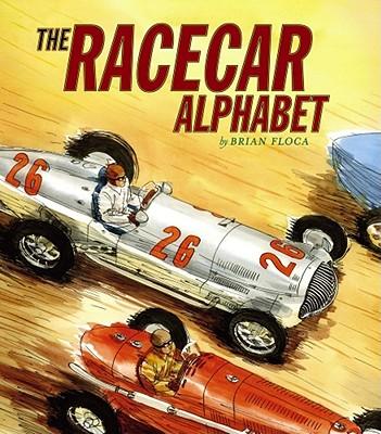 The Racecar Alphabet By Floca, Brian