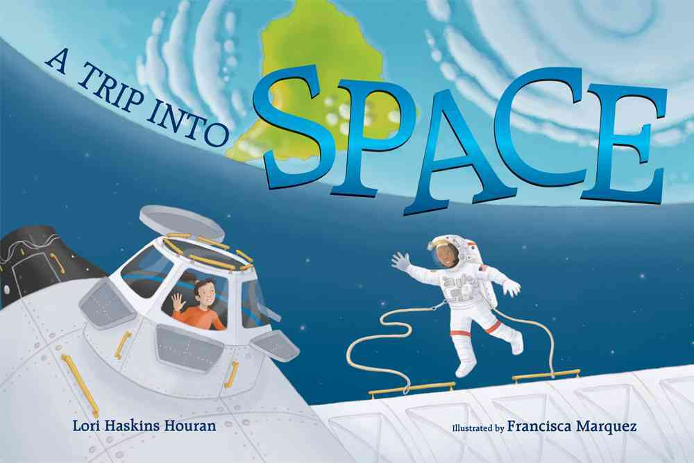 A Trip into Space By Houran, Lori Haskins/ Marquez, Francisca (ILT)