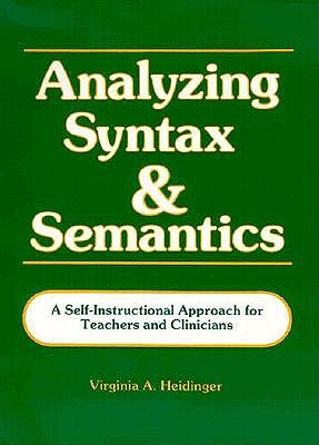 Analyzing Syntax and Semantics By Heidinger, Virginia A.