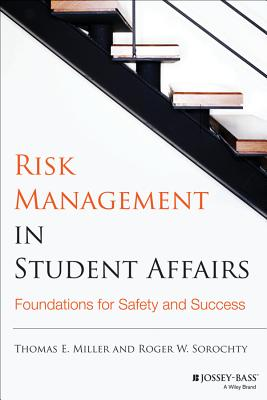 Risk Management in Student Affairs By Miller, Thomas E./ Sorochty, Roger W.