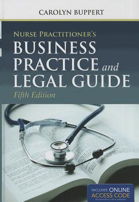 Nurse Practitioner's Business Practice and Legal Guide By Buppert, Carolyn