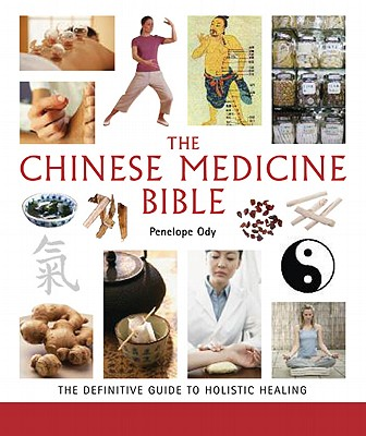 The Chinese Medicine Bible By Ody, Penelope
